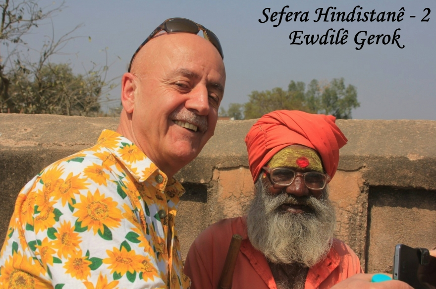 Sefera Hindistanê – 2                    Ewdilê Gerok