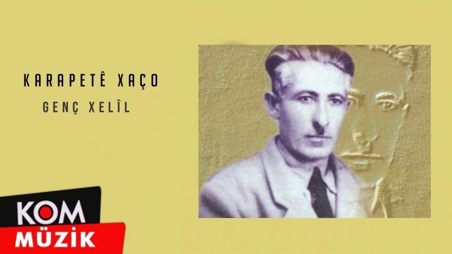 Karapetê Xaço - Genç Xelîl (Official Audio)
